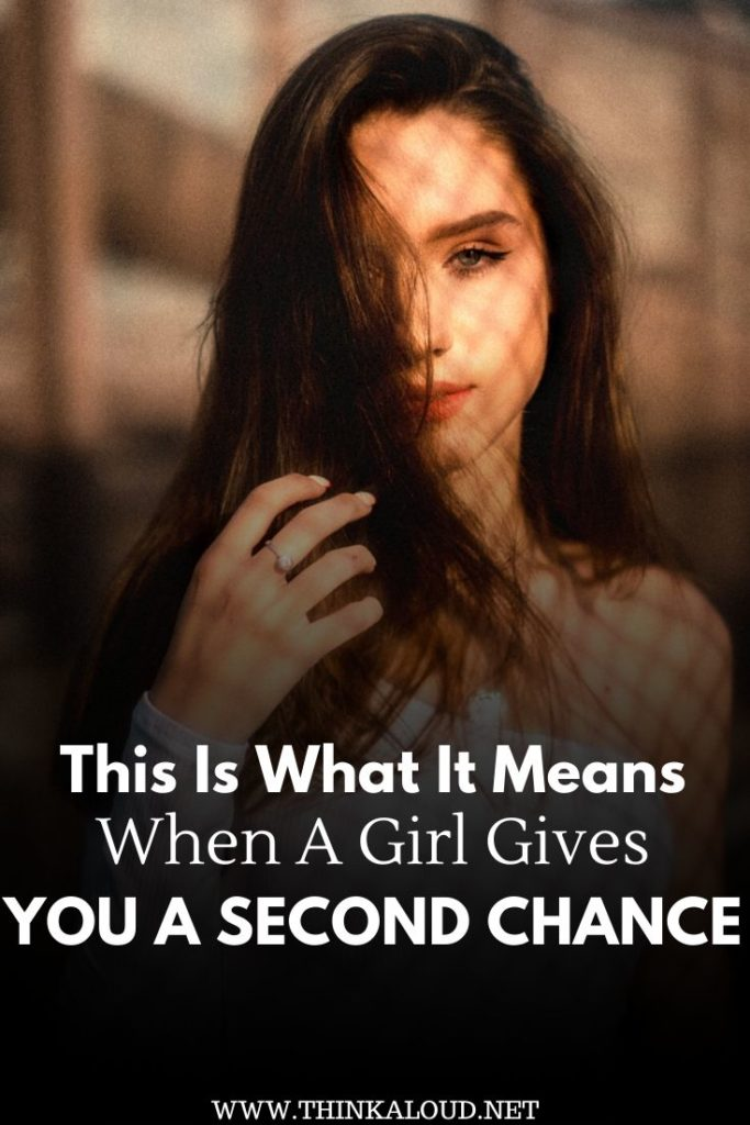 This Is What It Means When A Girl Gives You A Second Chance