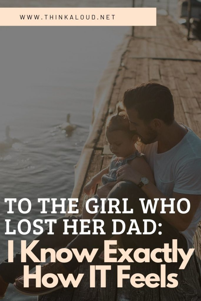 To The Girl Who Lost Her Dad_ I Know Exactly How It Feels