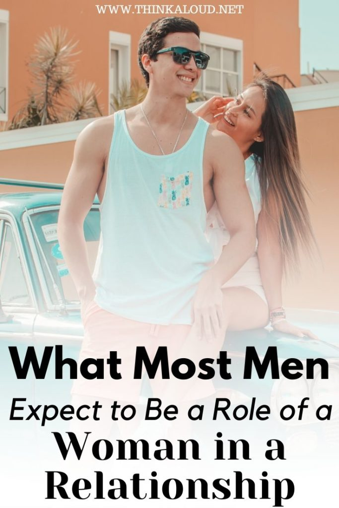 What Most Men Expect to Be a Role of a Woman in a Relationship