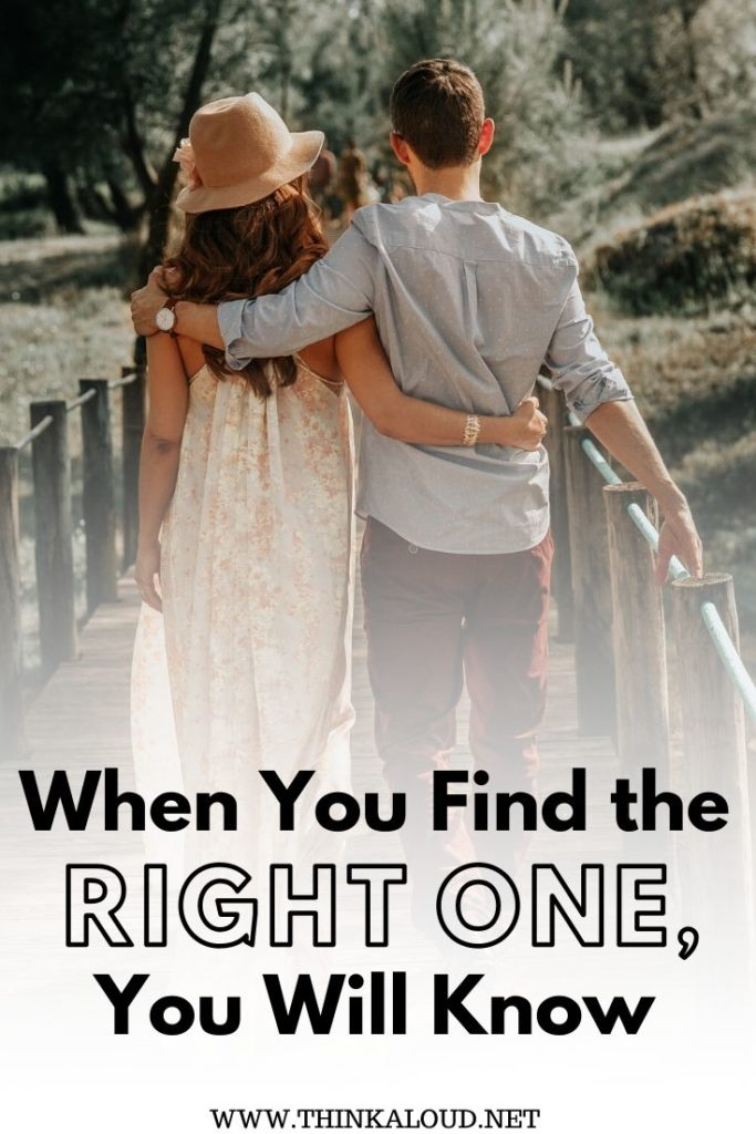 When You Find the Right One, You Will Know