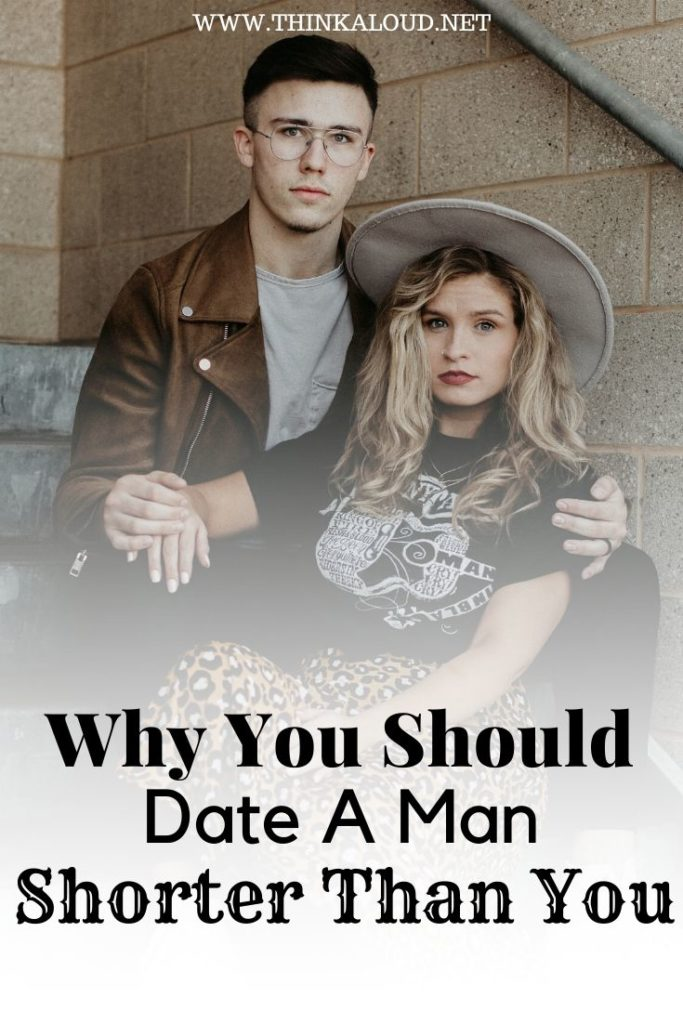 Why You Should Date A Man Shorter Than You
