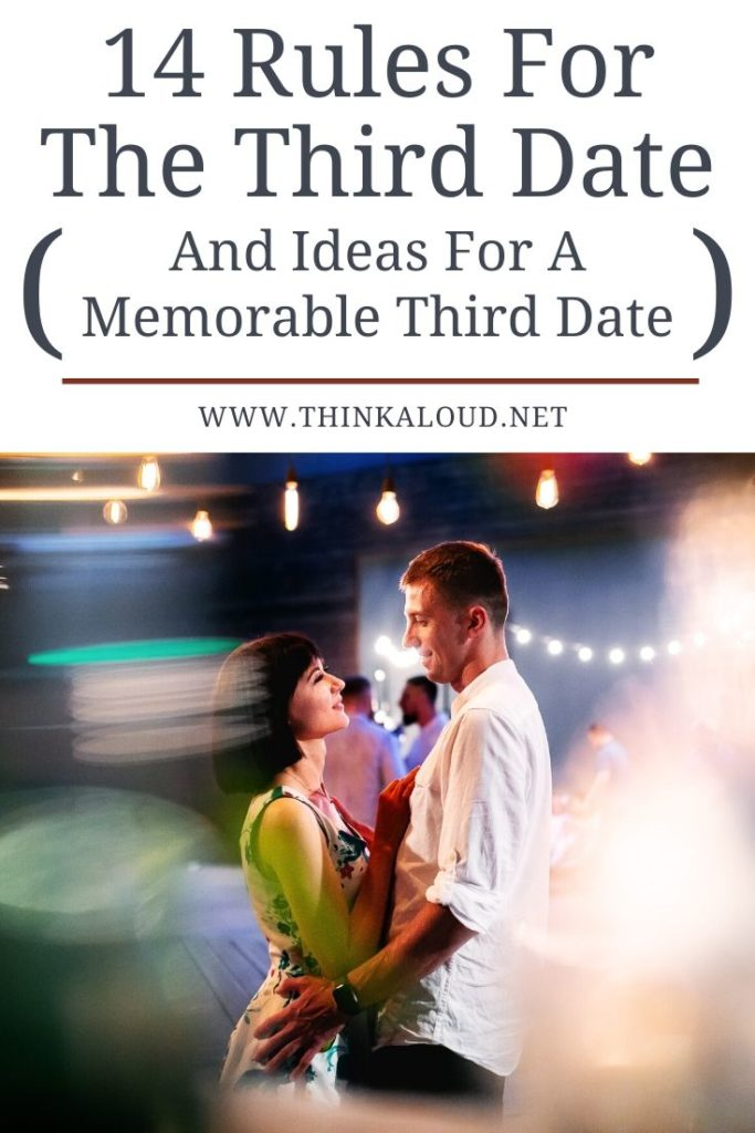 14 Rules For The Third Date (And Ideas For A Memorable Third Date)