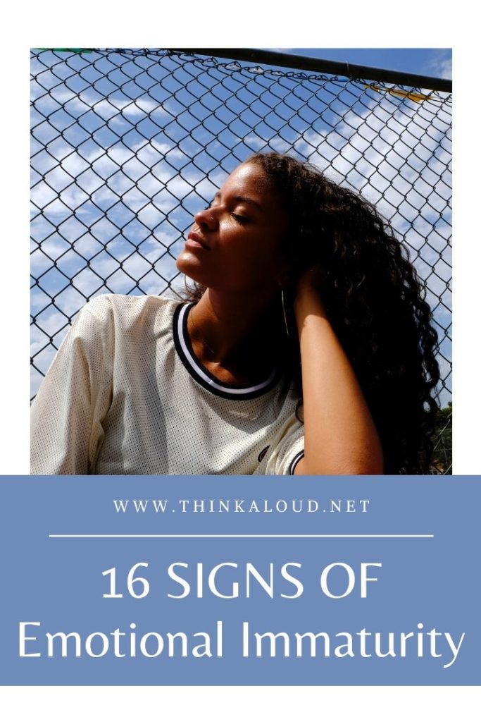 16 Signs Of Emotional Immaturity