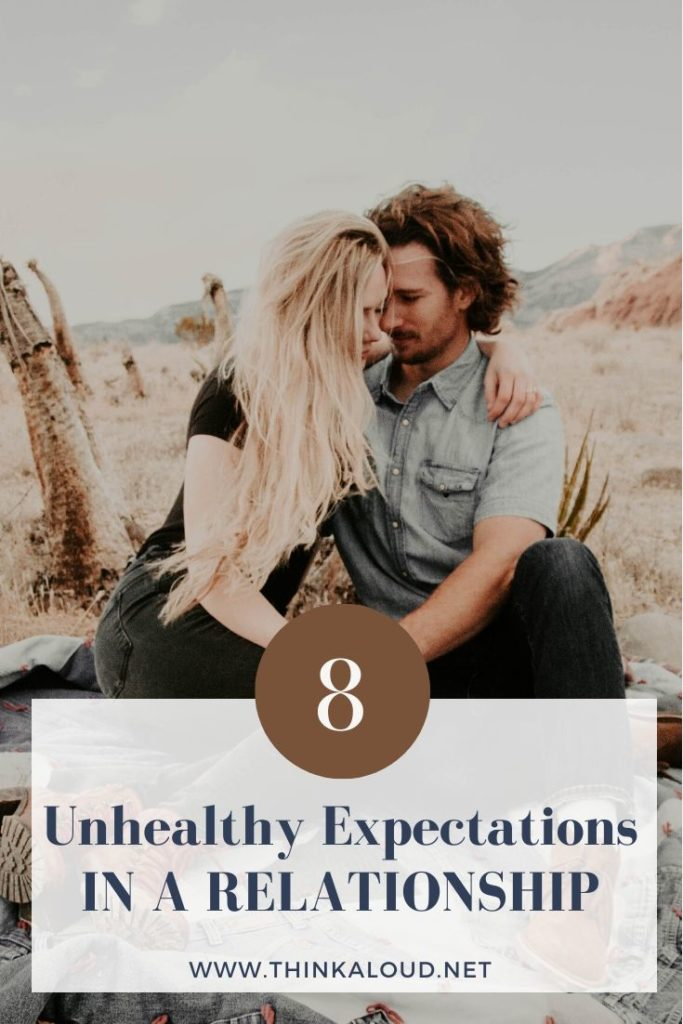 8 Unhealthy Expectations in a Relationship