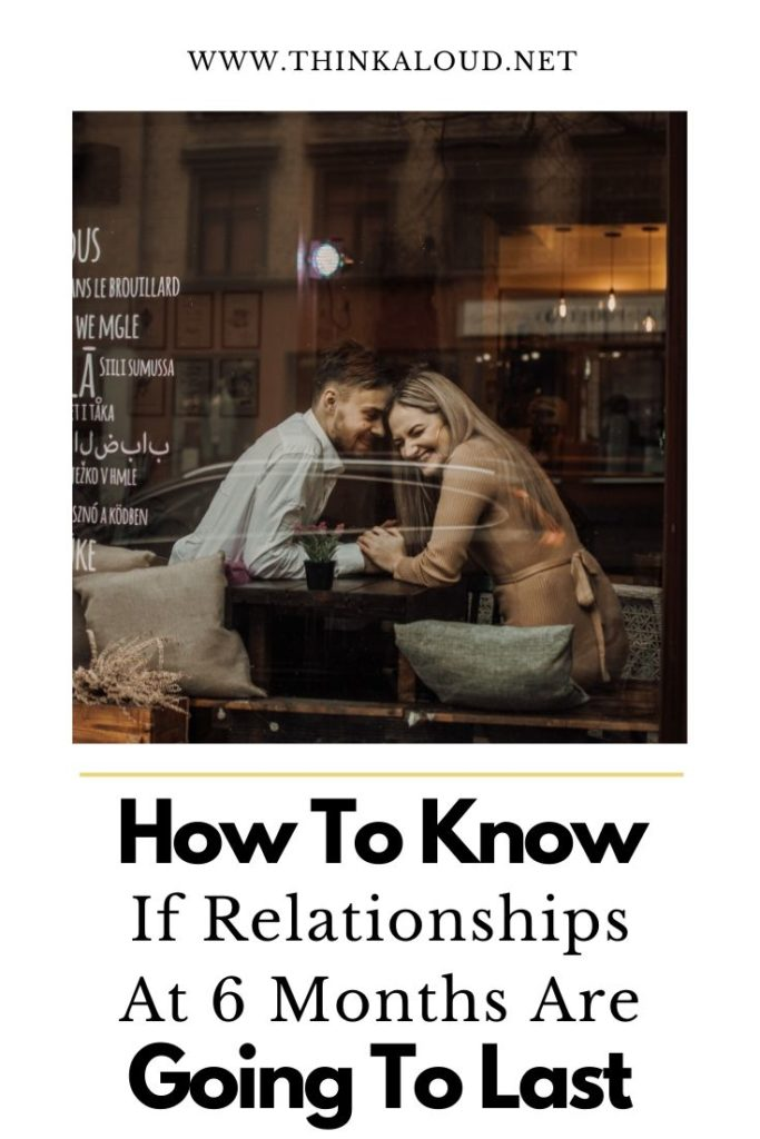 How To Know If Relationships At 6 Months Are Going To Last