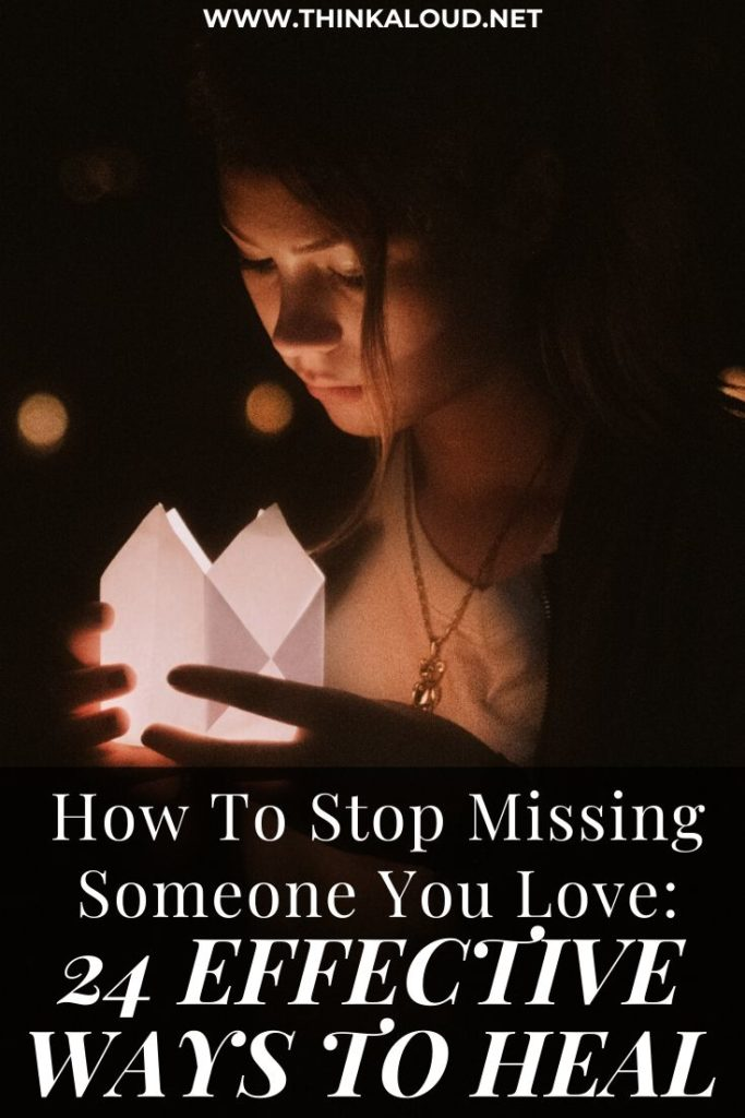 How To Stop Missing Someone You Love_ 24 Effective Ways To Heal