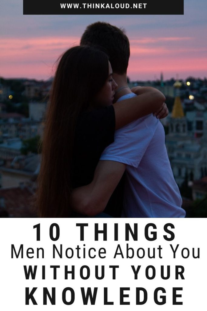 10 Things Men Notice About You without Your Knowledge