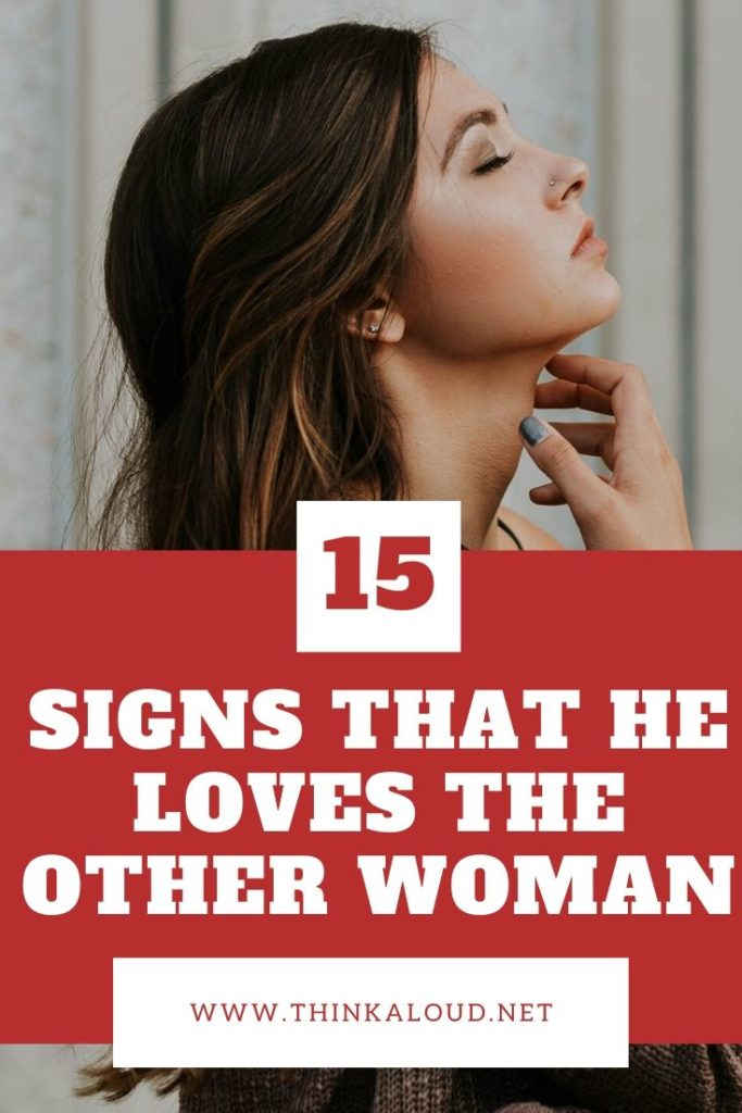 15 Signs That He Loves The Other Woman