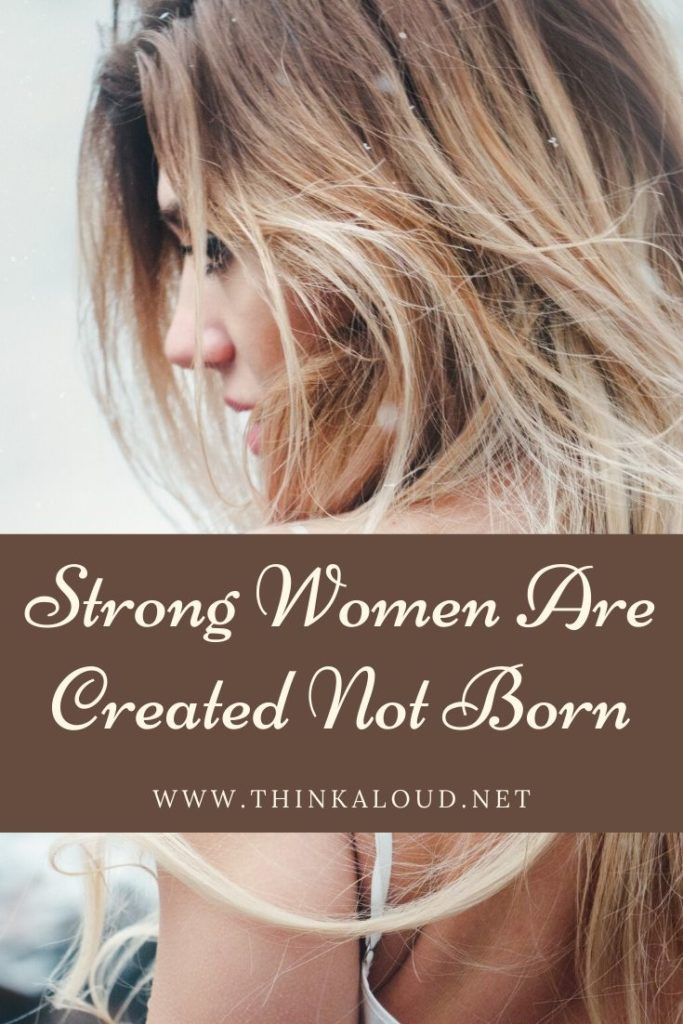 Strong Women Are Created Not Born