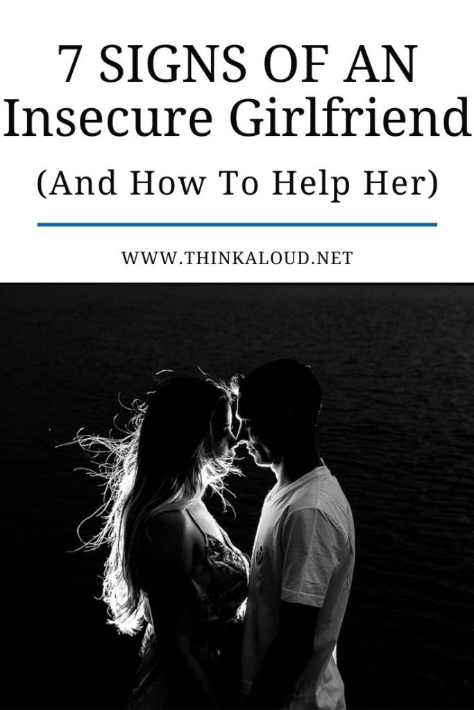7 signs of insecure girlfriend (and how to help her)