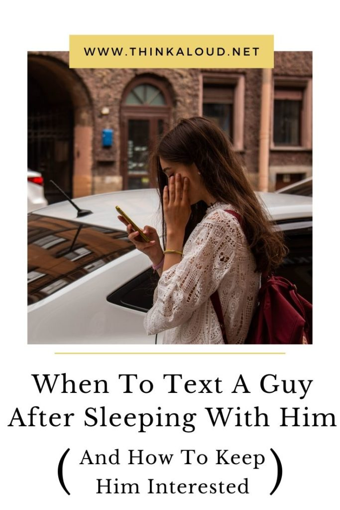 When To Text A Guy After Sleeping With Him (And How To Keep Him Interested)