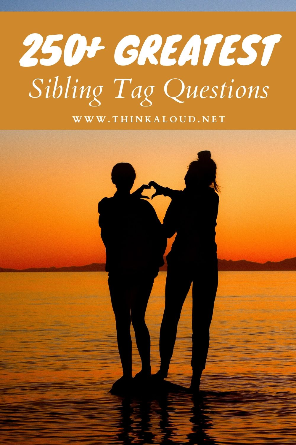 250+ Greatest Sibling Tag Questions