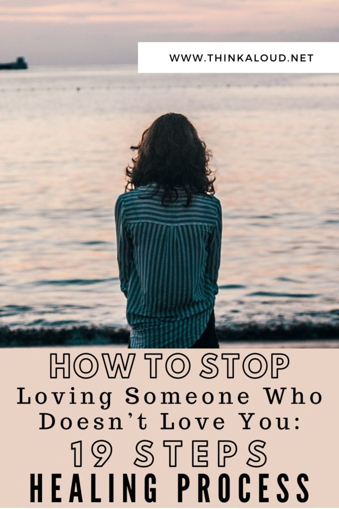 How To Stop Loving Someone Who Doesn't Love You_ 19 Steps Healing Process