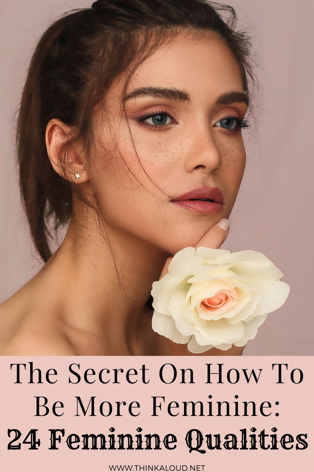 The Secret On How To Be More Feminine_ 24 Feminine Qualities