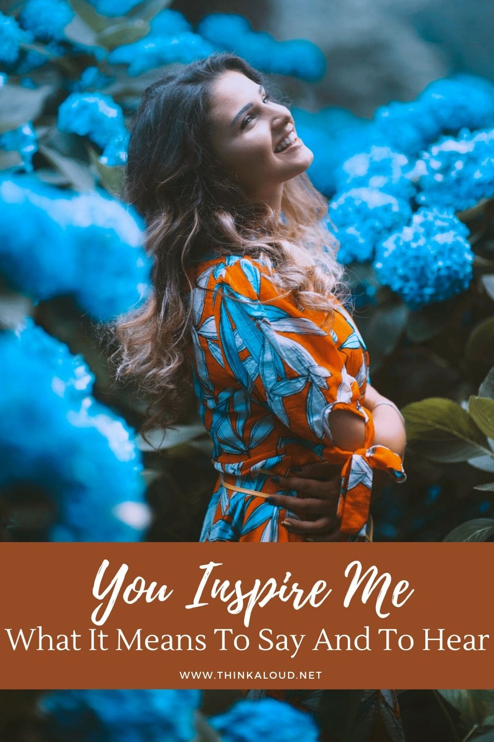 You Inspire Me - What It Means To Say And To Hear