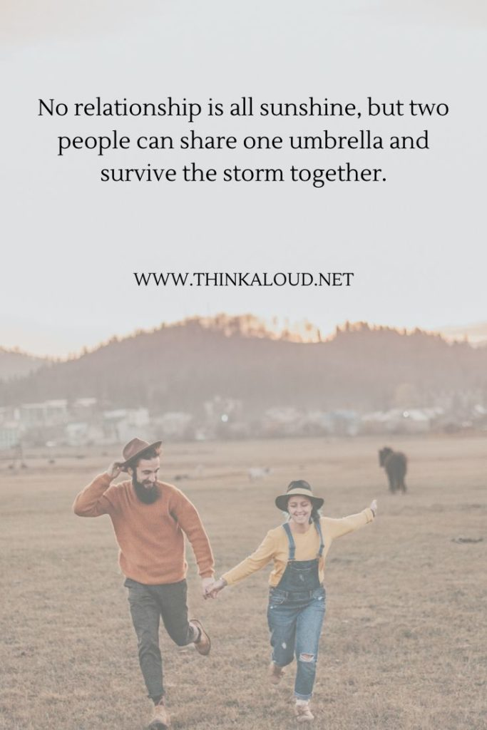 No relationship is all sunshine, but two people can share one