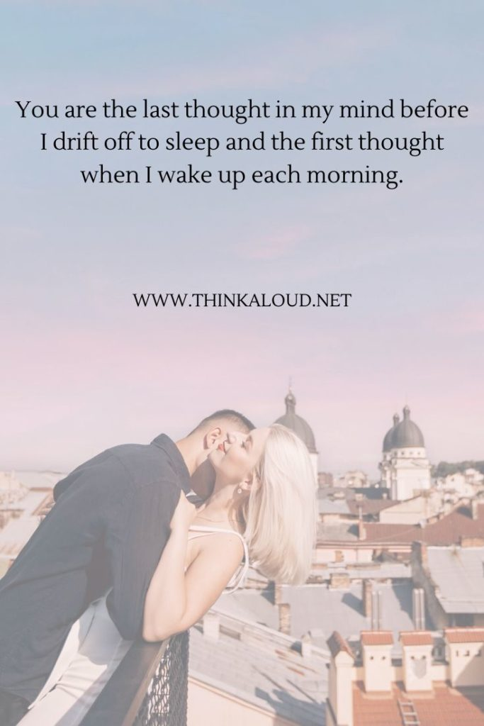 You are the last thought in my mind before I