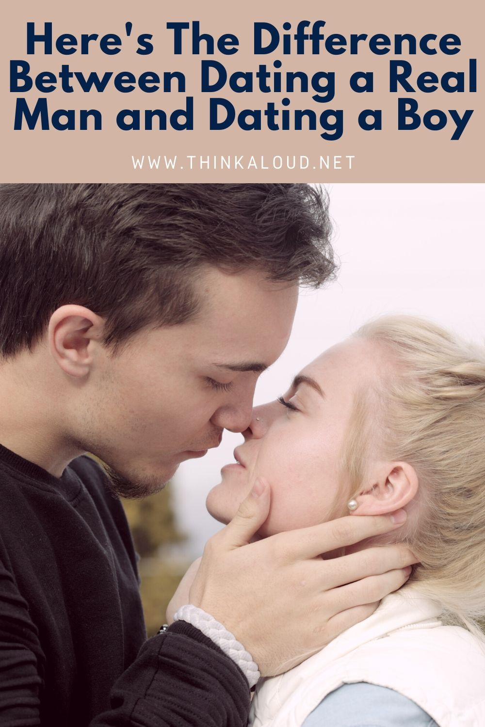 Here's The Difference Between Dating a Real Man and Dating a Boy