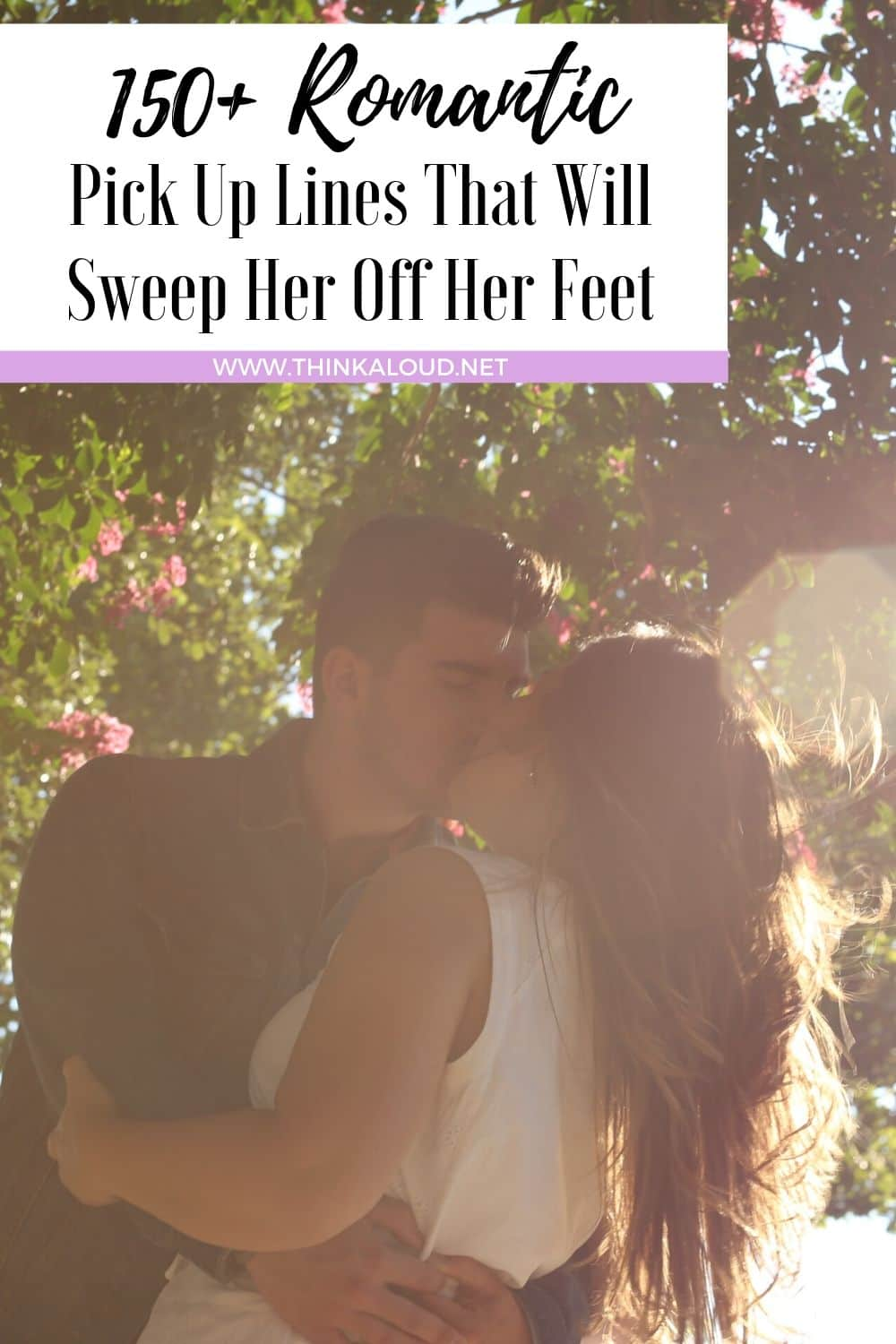 150+ Romantic Pick Up Lines That Will Sweep Her Off Her Feet