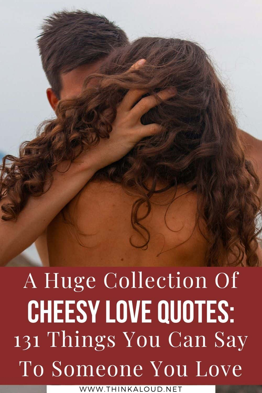 A Huge Collection Of Cheesy Love Quotes_ 131 Things You Can Say To Someone You Love