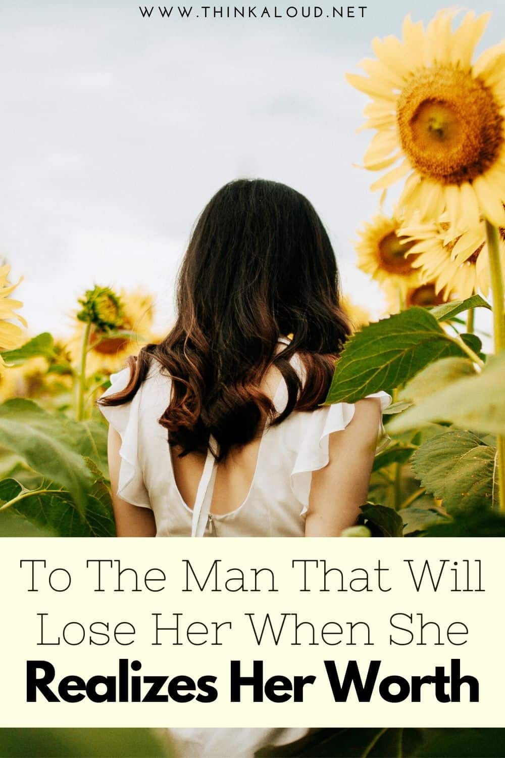 To The Man That Will Lose Her When She Realizes Her Worth