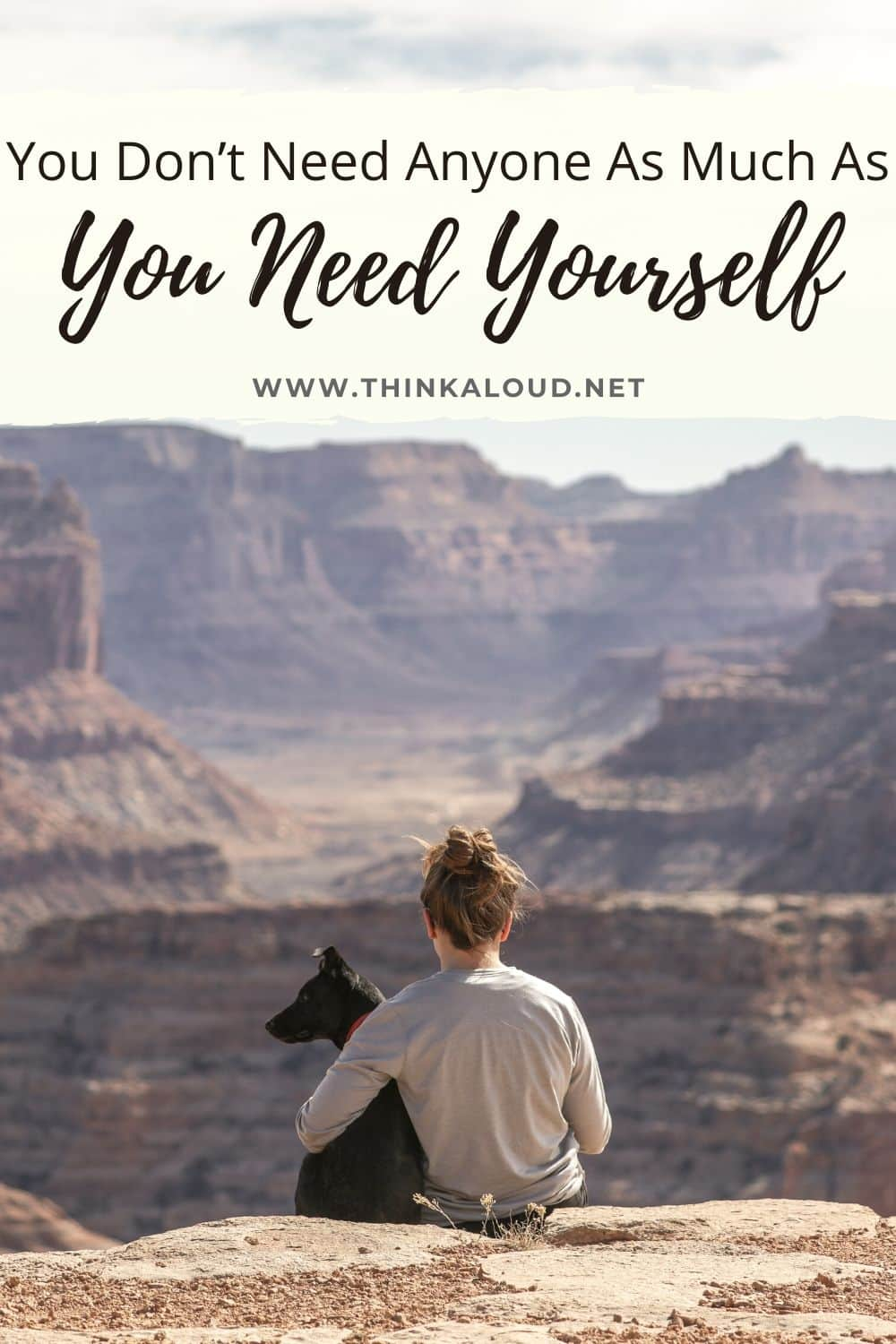 You Don't Need Anyone As Much As You Need Yourself