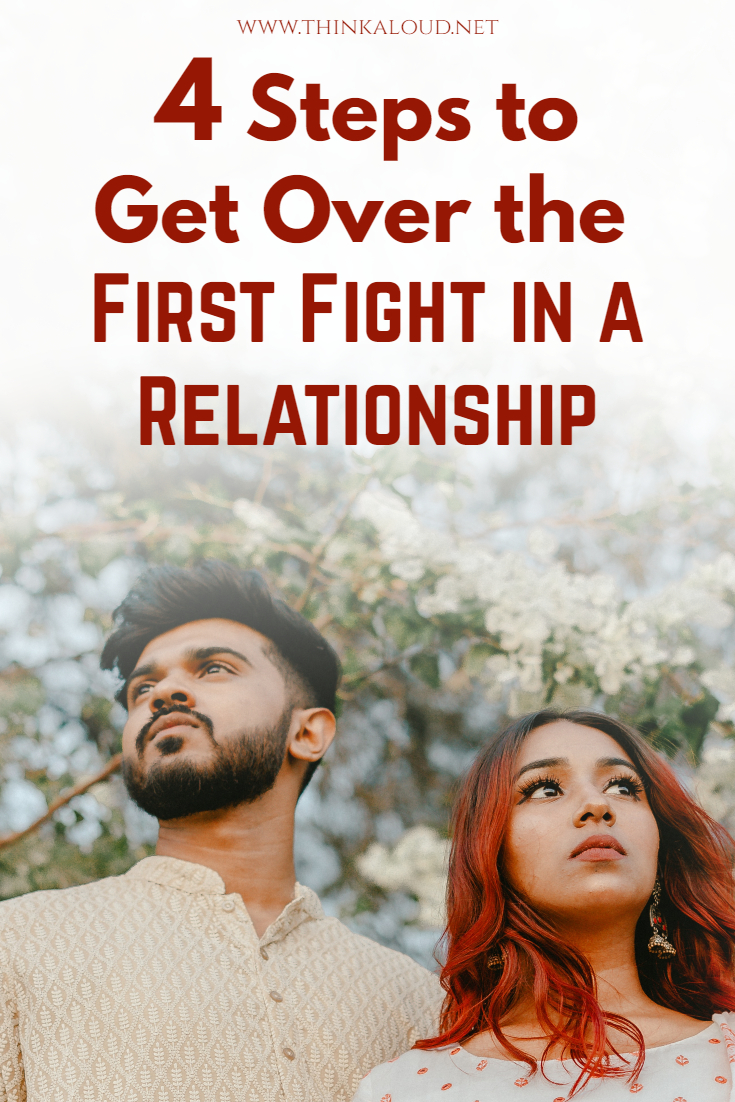 4 Steps to Get Over the First Fight in a Relationship