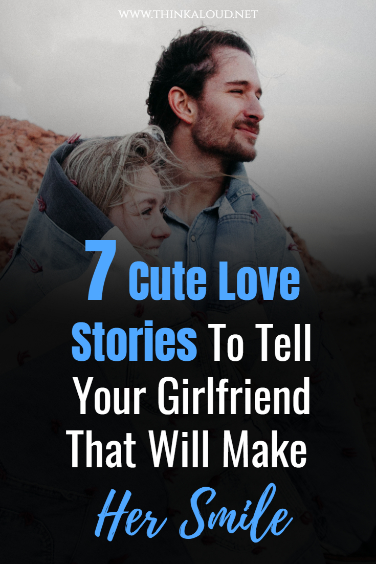 7 Cute Love Stories To Tell Your Girlfriend That Will Make Her Smile