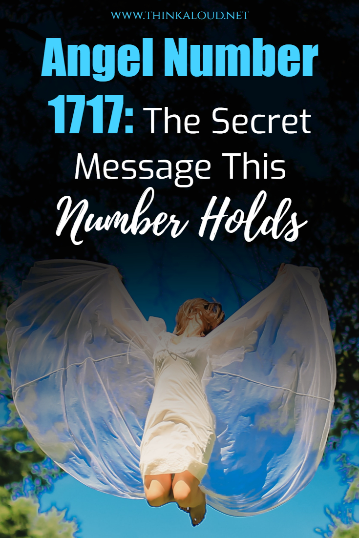 Angel Number 1717: The Secret Message This Number Holds