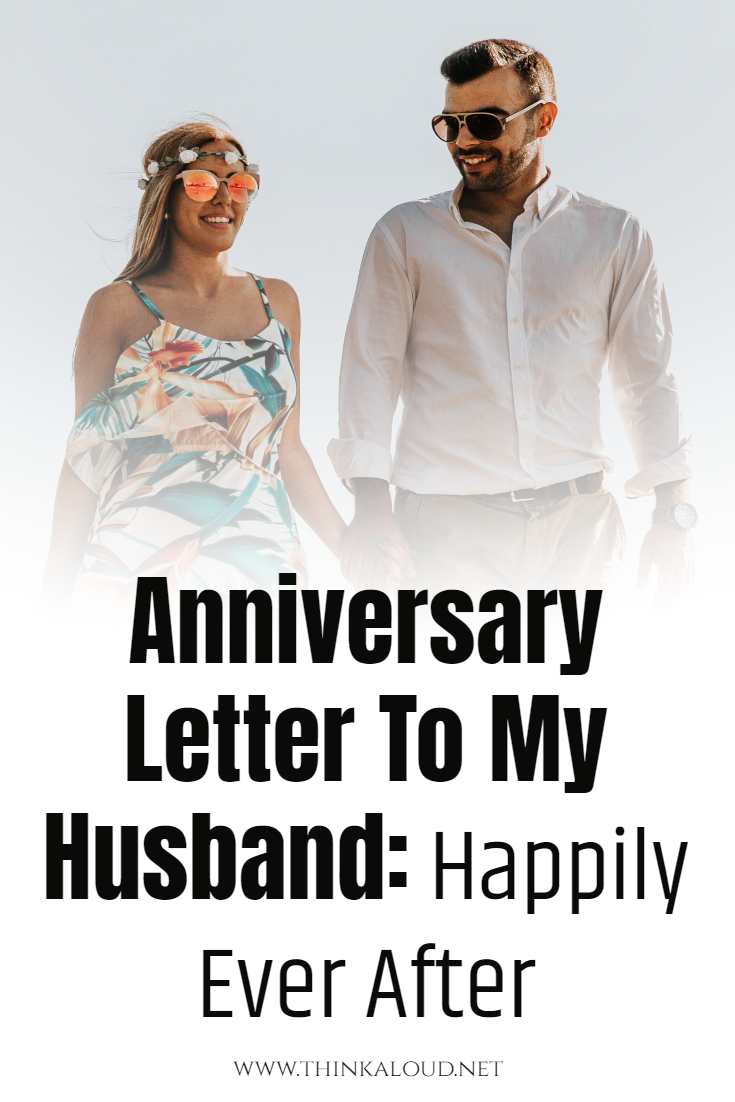 Anniversary Letter To My Husband Happily Ever After