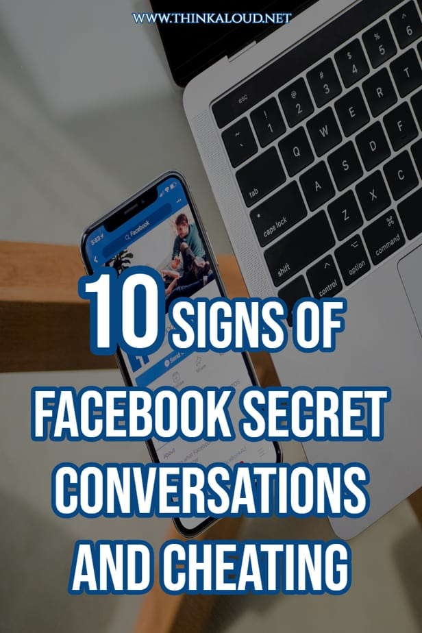 10 Signs Of Facebook Secret Conversations And Cheating