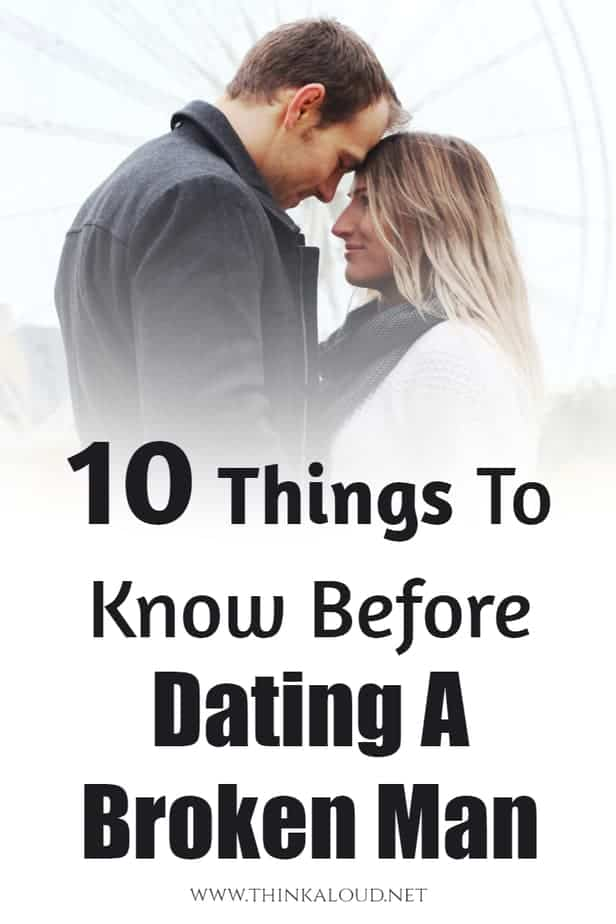 10 Things To Know Before Dating A Broken Man