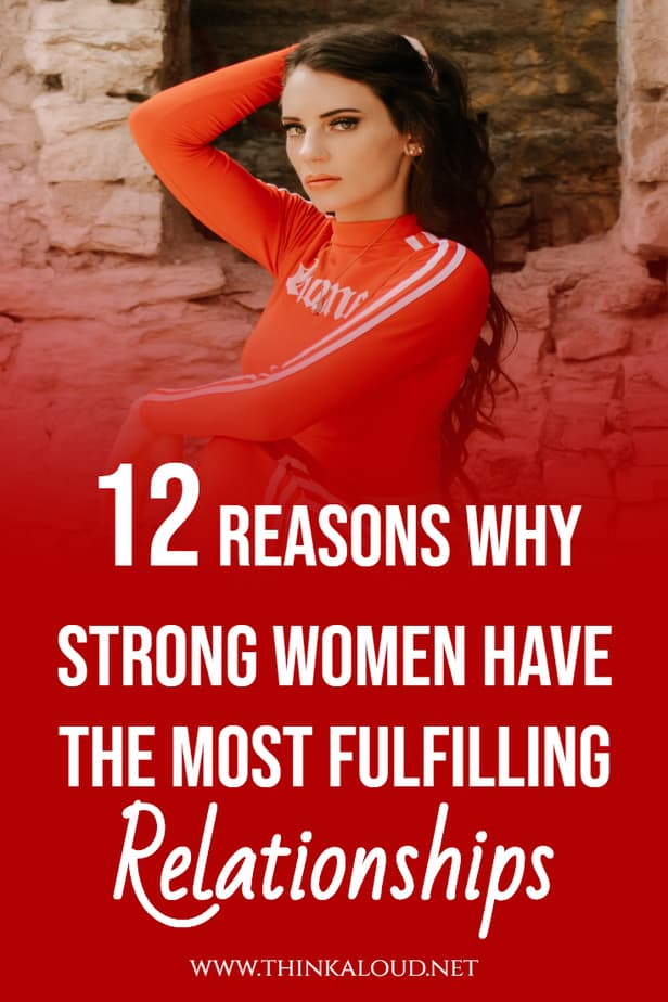 12 Reasons Why Strong Women Have The Most Fulfilling Relationships