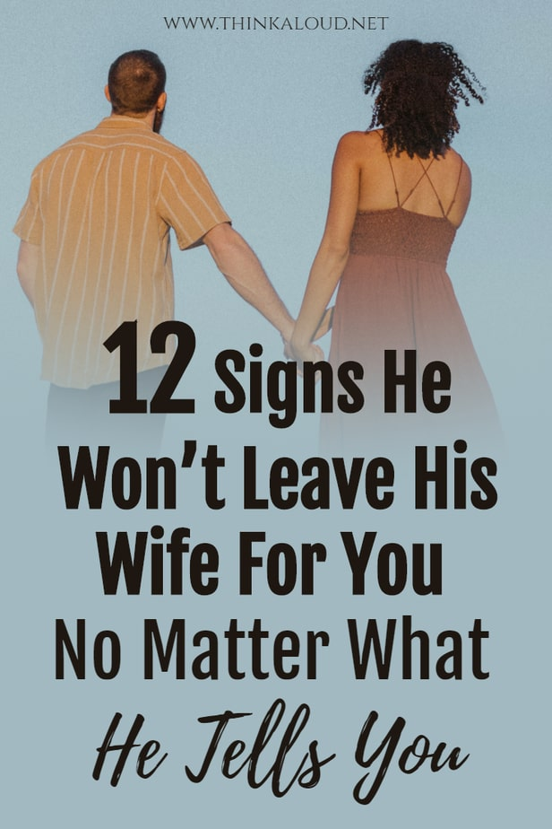 12 Signs He Won't Leave His Wife For You No Matter What He Tells You