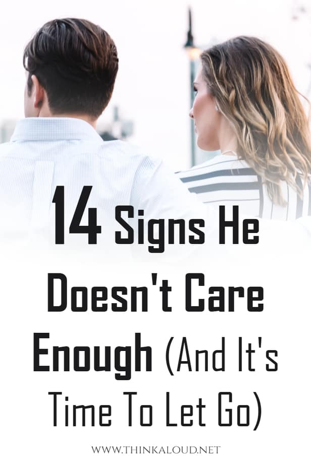 14 Signs He Doesn't Care Enough (And It's Time To Let Go)