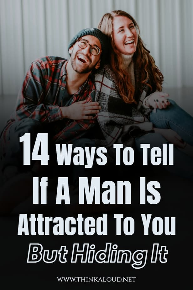 14 Ways To Tell If A Man Is Attracted To You But Hiding It