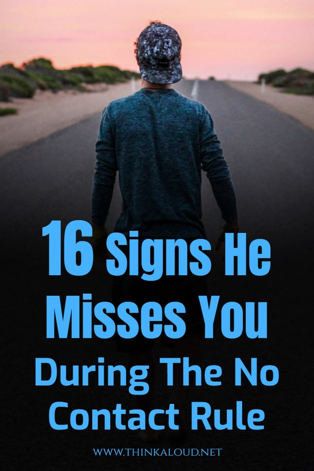 16 Signs He Misses You During The No Contact Rule