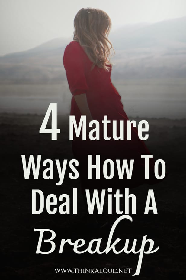 4 Mature Ways How To Deal With A Breakup