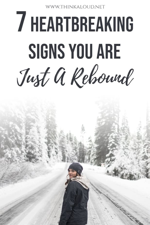 7 Heartbreaking Signs You Are Just A Rebound
