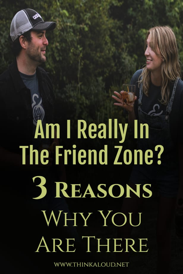 Am I Really In The Friend Zone? 3 Reasons Why You Are There