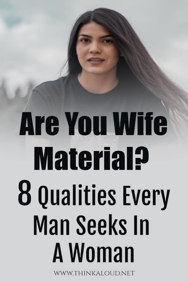 Are You Wife Material? 8 Qualities Every Man Seeks In A Woman