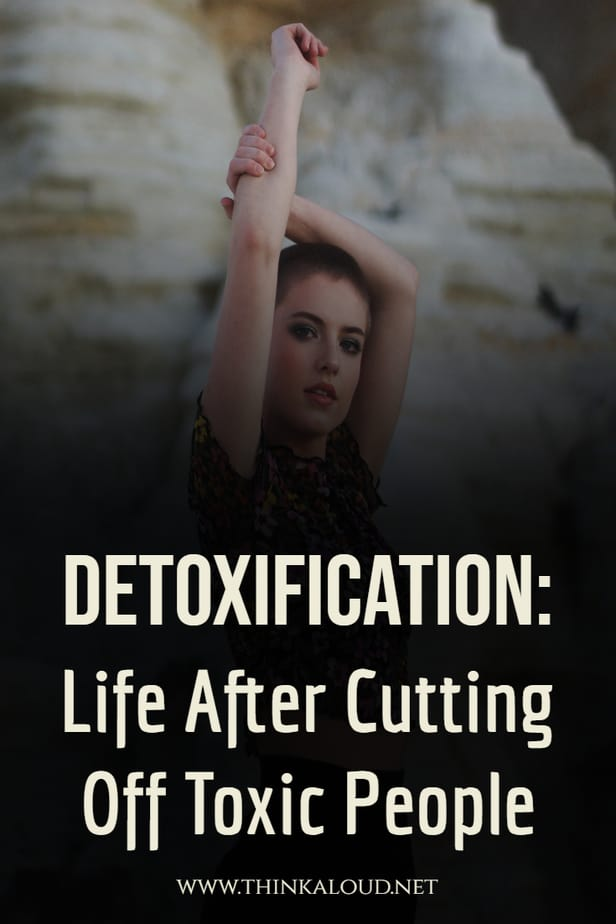 Detoxification: Life After Cutting Off Toxic People