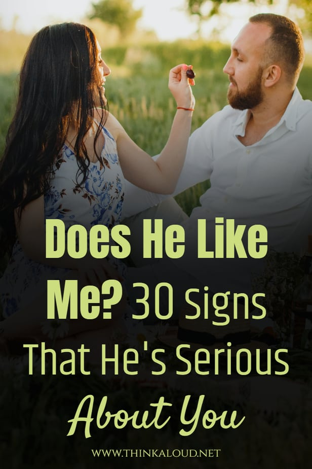 Does He Like Me? 30 Signs That He's Serious About You