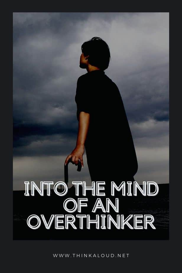 Into The Mind Of An Overthinker