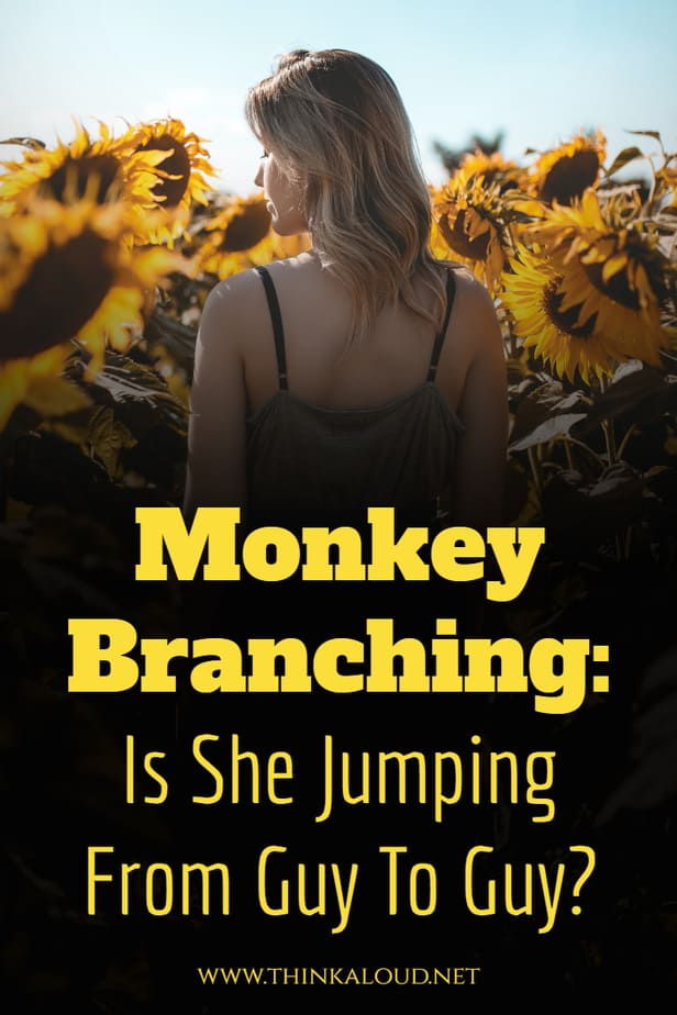 Monkey Branching: Is She Jumping From Guy To Guy?