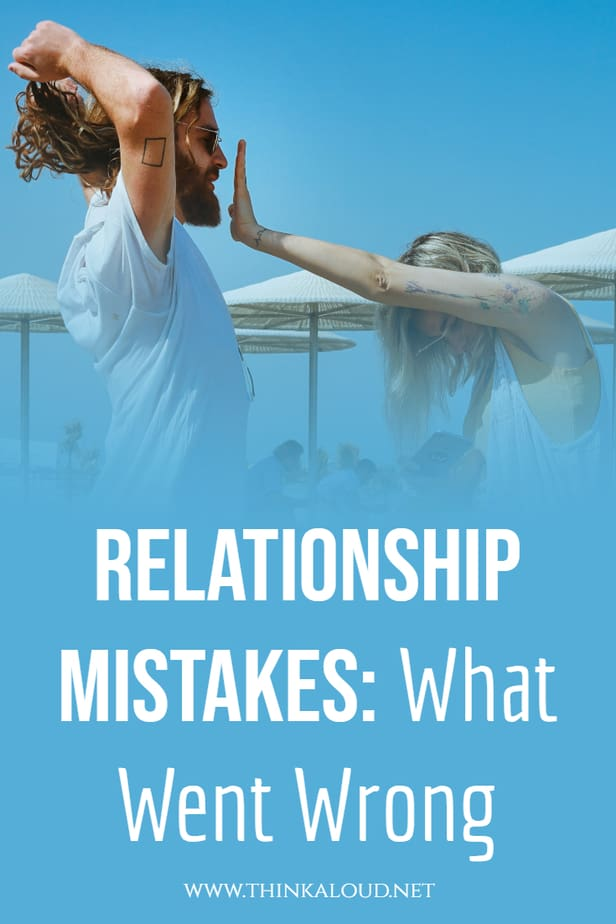 Relationship Mistakes: What Went Wrong