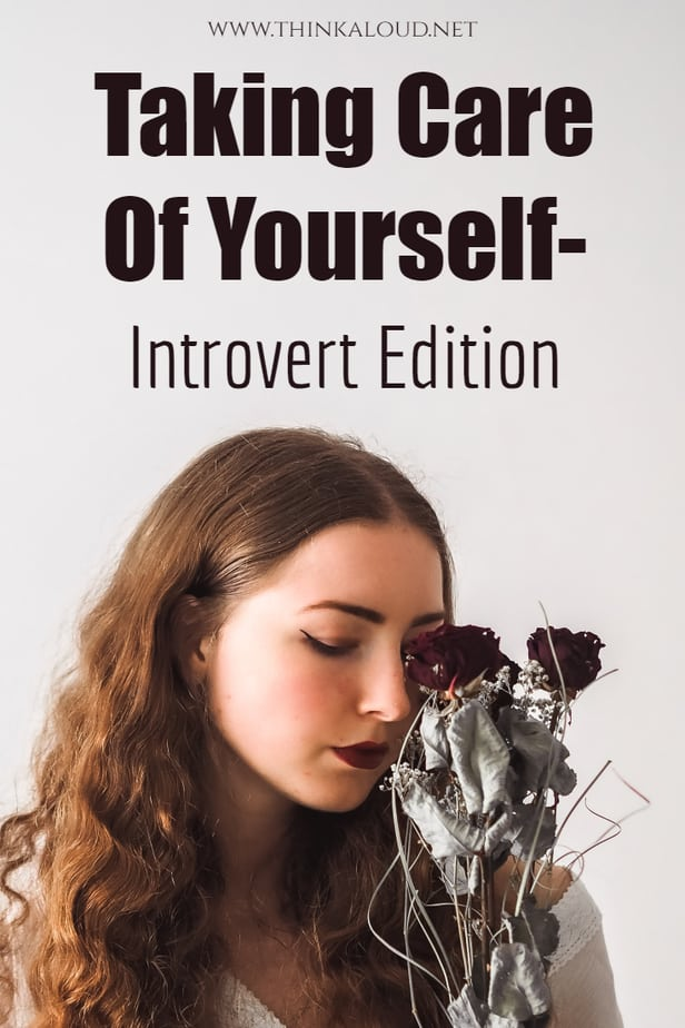 Taking Care Of Yourself-Introvert Edition