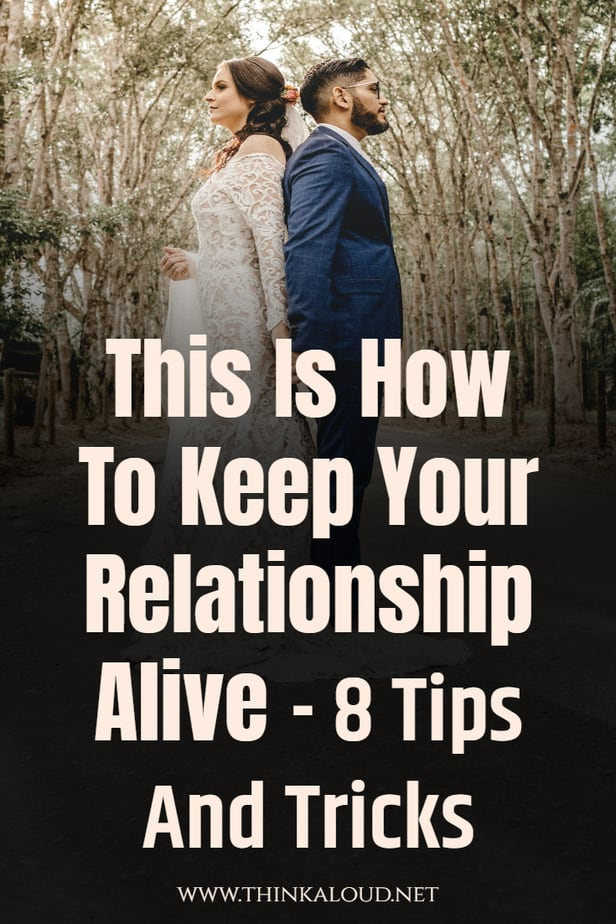 This Is How To Keep Your Relationship Alive-8 Tips And Tricks