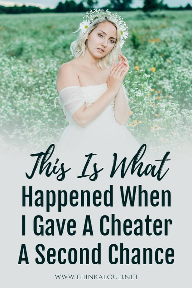 This Is What Happened When I Gave A Cheater A Second Chance