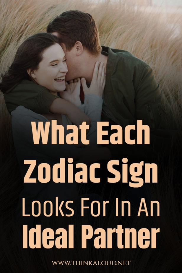 What Each Zodiac Sign Looks For In An Ideal Partner